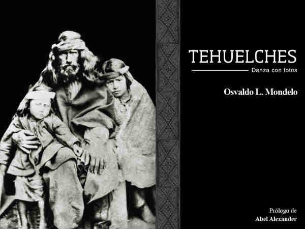 """Tehuelches, """"Danzas con fotos"""" Reseña"""